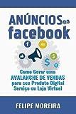 capa de Anúncios no Facebook: Como Gerar uma Avalanche de Vendas para Seu Produto Digital Serviço ou Loja Virtual