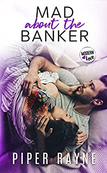 Mad about the Banker (Modern Love Book 3) by [Rayne, Piper]