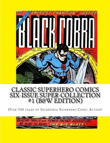 Download Classic Superhero Comics Six-Issue Super-Collection #1 (B&W Edition): Over 340 pages of Incredible Superhero Comic Action! PDF