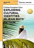 Exploring Cultural Identities in Jean Rhys Fiction