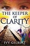 The Keeper of Clarity, Ivy Gilbert, 1497507529