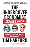 img - for By Tim Harford The Undercover Economist Strikes Back: How to Run--or Ruin--an Economy (Reprint) [Paperback] book / textbook / text book