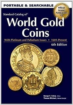 ??TXT?? Standard Catalog Of World Gold Coins. higher Since March Running Kansas video Metal first