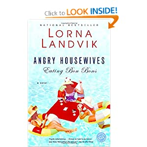Angry Housewives Eating Bon Bons (Ballantine Reader's Circle) Lorna Landvik