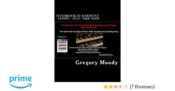 Handbook of Harmony - Gospel - Jazz - R&B -Soul: The secrets to ...