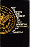How to Survive and Prosper in the Next American Depression, War or Revolution, , 0930566386
