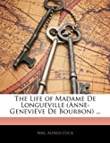 The Life of Madame de Longueville, Alfred Cock, 1142537625