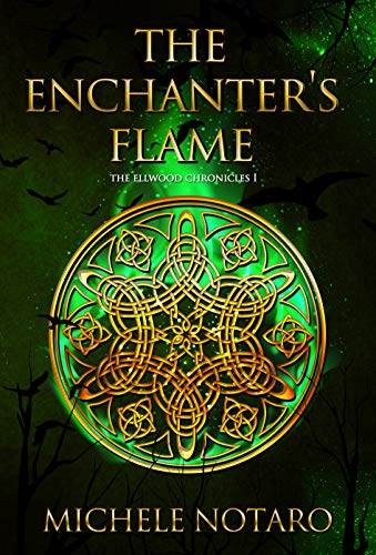 (The Enchanter's Flame: The Ellwood Chronicles I)