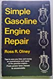 Simple Gasoline Engine Repair, Ross R. Olney, 0385037783