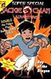 Jackie Chan Adventures Super Special: The Day of the Dragon by Eliza Willard (2003-01-13)