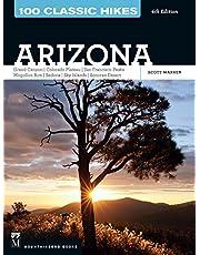 100 Classic Hikes: Arizona: Grand Canyon/ Colorado Plateau/ San Francisco Peaks/ Mogollon Rim/ Sedona/ Sky Islands/ Sonora Desert