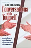 Conversations with Yourself: A Practical Guide to Greater Happiness, Self-Development and Self-Empowerment (ArtScroll (Mesorah)) by Zelig Pliskin (2007-01-01)