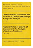 Unemployment, Vacancies and the Rate of Change of Earnings : A Regional Analysis/Regional Rates of Growth of Employment: An analysis of Variance Treatment, Webb, A. E. and Weeden, R., 0521098955