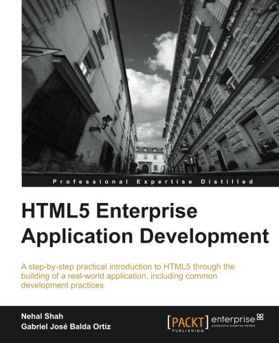 HTML5 Enterprise Application Development by Gabriel José Balda Ortíz , Nehal Shah, Publisher : Packt Publishing