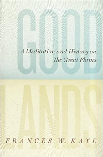 Goodlands: A Meditation and History on the Great Plains cover
