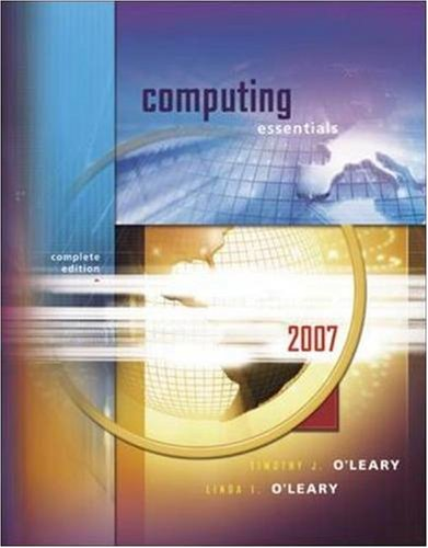 Computing Essentials 2007, Complete Edition (O'Leary Series)