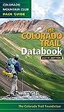 Colorado Trail Databook, 6th Edition (Colorado Mountain Club Pack Guide)