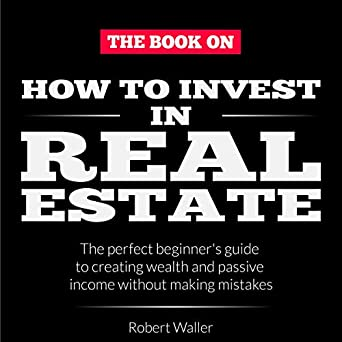Amazon com: How to Invest in Real Estate: The Perfect