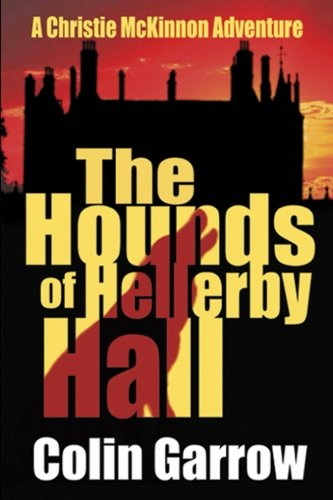 The Hounds of Hellerby Hall (The Christie McKinnon Adventures) (Volume 1)