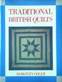 Traditional British Quilts, Osler, Dorothy, 0713447613