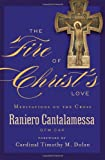 The Fire of Christ's Love, Raniero Cantalamessa, 1593252226