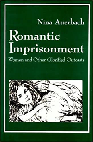 Book Romantic Imprisonment: Women and Other Glorified Outcasts (Gender and Culture)