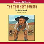 The Toughest Cowboy: or How the Wild West Was Tamed | John Frank