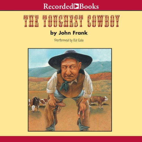 The Toughest Cowboy: or How the Wild West Was Tamed ()