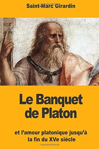 Read Online Le Banquet de Platon: et l'amour platonique jusqu'à la fin du XVe siècle (French Edition) pdf epub