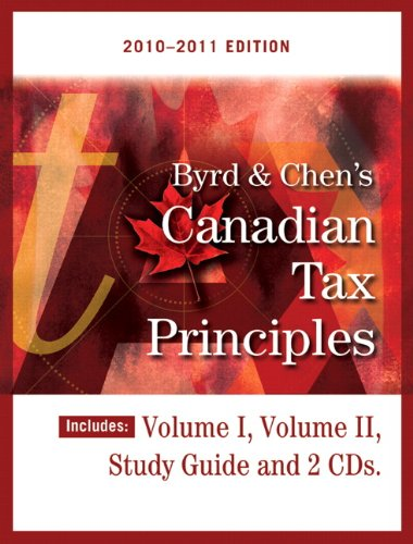 Byrd &Chen's Canadian Tax Principles, 2010-2011 Edition