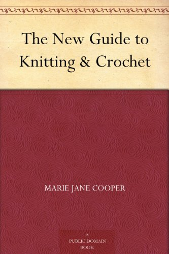 - The New Guide to Knitting & Crochet