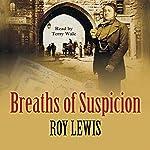 Breaths of Suspicion   Roy Lewis