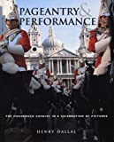 img - for Pageantry and Performance: The Household Cavalry in a Celebration of Images by Henry Dallal (2003-08-28) book / textbook / text book
