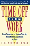 Time Off From Work: Using Sabbaticals To Enhance Your Life While Keeping Your Career On Track