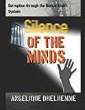 Silence of the Minds: True stories and the corruption from Psychiatry and Mental Health Institutes.