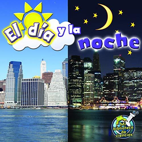 (El día y la noche: Day and Night (My Science Library) (Spanish Edition))