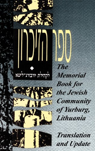 (The Memorial Book for the Jewish Community of Yurburg, Lithuania - Translation and Update)
