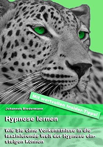 hypnose-lernen-wie-sie-ohne-vorkenntnisse-in-die-faszinierende-welt-der-hypnose-einsteigen-knnen