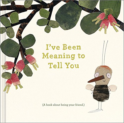I've Been Meaning to Tell You: A Book about Being Your Friend. by Compendium Publishing & Communications