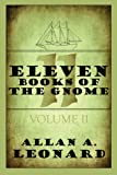 Eleven Books of the Gnome, Allan A. Leonard, 1448956803