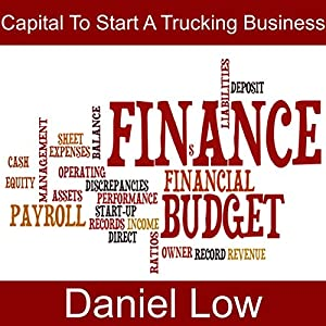 Capital to Start a Trucking Business Audiobook
