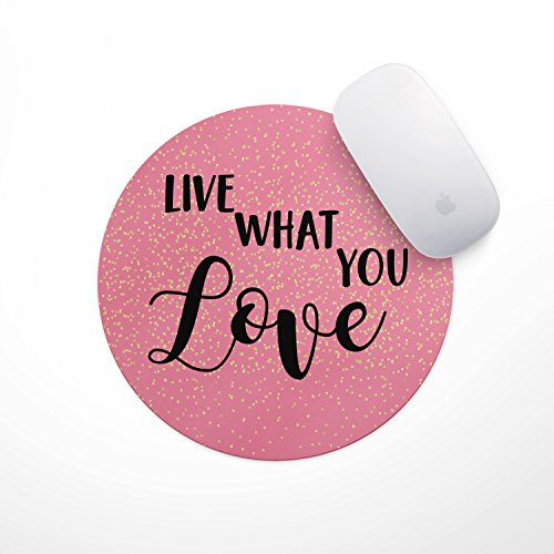 Inspirational Quote Mouse Pad- Pink Live What You Love