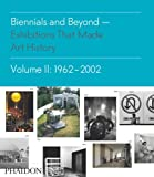 Biennials and Beyond, Bruce Altshuler, 0714864951