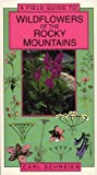 img - for A Field Guide to Wildflowers of the Rocky Mountains (Natural History Guides) by Carl Schreier (1996-06-01) book / textbook / text book
