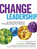 img - for Change Leadership: A Practical Guide to Transforming Our Schools book / textbook / text book