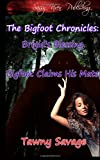 The Bigfoot Chronicles Book 1 And 2, Tawny Savage, 1499758626