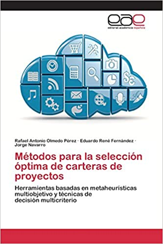 Métodos para la selección óptima de carteras de proyectos (Spanish Edition): Olmedo Pérez Rafael Antonio, Fernández Eduardo René, Navarro Jorge: ...