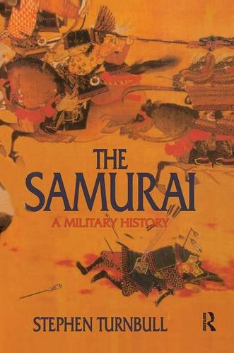 The Samurai: A Military History by Routledge