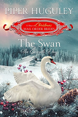 The Swan: The Seventh Day: The 12 Days of Christmas Mail Order Brides Book 7 -