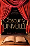 Obscurity Unveiled, Audra Jo Baumgarth, 1602900884